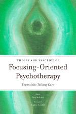 Theory and Practice of Focusing-Oriented Psychotherapy