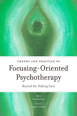 Theory and Practice of Focusing Oriented Psychotherapy PDF