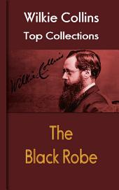 The Black Robe: Wilkie Collins Top Collections