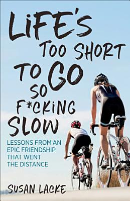 Life s Too Short to Go So F cking Slow