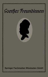 Goethes Freundinnen: Briefe zu ihrer Charakteristik, Ausgabe 2