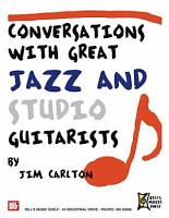 Conversations with Great Jazz and Studio Guitarists PDF