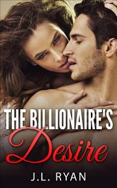 The Billionaire's Desire: A Steamy Alpha Billionaire Romance