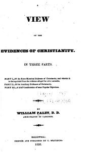 A View of the Evidences of Christianity in Three Parts