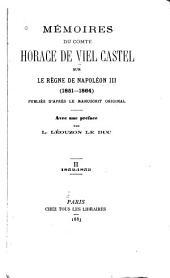 Mémoires du comte Horace de Viel Castel sur le règne de Napoléon III (1851-1864): publiés d'après le manuscrit original, Volume2