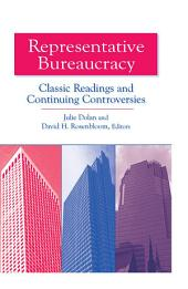 Representative Bureaucracy: Classic Readings and Continuing Controversies: Classic Readings and Continuing Controversies