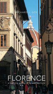 Florence: A Walking Guide to Its Architecture