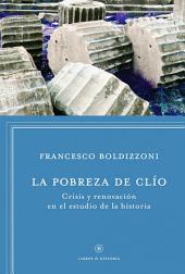 La pobreza de Clio: Crisis y renovación en el estudio de la historia