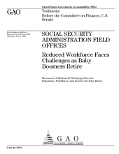 Social Security Administration Field Office: Reduced Workforce Faces Challenges as Baby Boomers Retire: Congressional Testimony