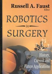 Robotics in Surgery: History, Current and Future Applications