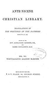 Ante-Nicene Christian Library: Tertullianus against Marcion (1868)