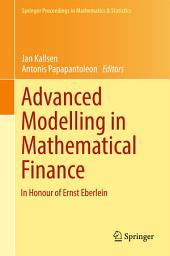 Advanced Modelling in Mathematical Finance: In Honour of Ernst Eberlein