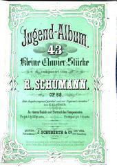 Jugend-Album: 43 kl. Clavier-Stücke ; op. 68