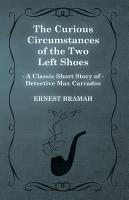 The Curious Circumstances of the Two Left Shoes  A Classic Short Story of Detective Max Carrados  PDF