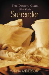 Surrender: The Dining Club: Part Eight