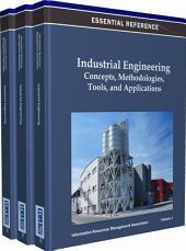 Industrial Engineering: Concepts, Methodologies, Tools, and Applications: Concepts, Methodologies, Tools, and Applications, Volume 1