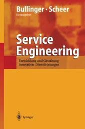 Service Engineering: Entwicklung und Gestaltung innovativer Dienstleistungen