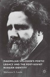 Maximilian Voloshin's Poetic Legacy and the Post-Soviet Russian Identity
