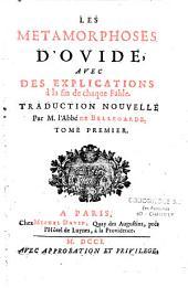 Les Métamorphoses d'Ovide, avec des explications à la fin de chaque fable [suivies du Jugement de Pâris, des Abeilles et d'épîtres choisies]