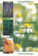 The Complete Guide to Aromatherapy Book