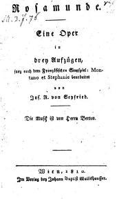 Rosamunde; eine Oper in 3 Aufz. nach dem Französ. Singspiel: Montano et Stephanie bearb. Musik von Berton