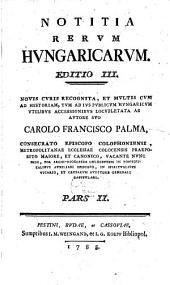Notitia Rerum Hungaricarum: 2