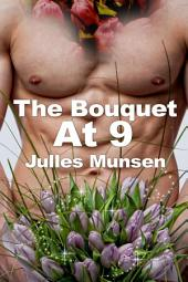 The Bouquet at 9 : Paranormal Erotica Sex: (Adults Only Erotica)