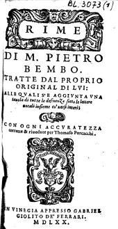 Rime di M. Pietro Bembo,: tratte dal proprio original di Lui: alle quali S'e Aggiunta una tavola di tutte le desinenze sotte le lettere vocali insieme co' versi interi,