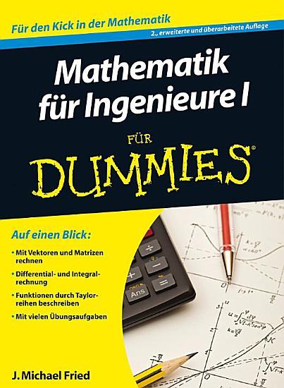 Mathematik f  r Ingenieure I f  r Dummies PDF