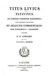 Titus Livius Patavinus: Historiarum ab urbe condita : Praef.; Liber 1 - 3, Volume 1