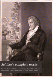 Schiller's Complete Works: Volume 1
