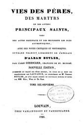 Vries des péres, des martyrs, et des autres principaux saints tirées des actes originaux et des monumens les plus authentiques, avec des notes critiques et historiques: Volume17