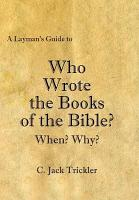 A Layman s Guide to Who Wrote the Books of the Bible  PDF