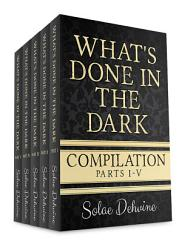 What S Done In The Dark Compilation Book PDF