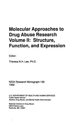 Molecular Approaches to Drug Abuse Research  Structure  function  and expression PDF