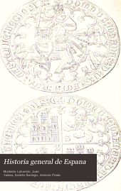 Historia general de Espana: desde los tiempos primitivos hasta la muerte de Fernando VII, Volumen 5