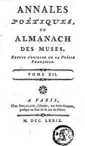 Annales poétiques, ou almanach des muses, depuis l'origine de la poésie françoise: Volume 12
