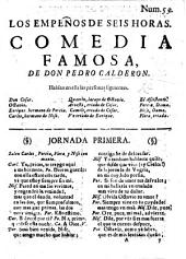 Los Empeños de Seis Horas. Comedia famosa, de Don Pedro Calderon [or rather, by Antonio Coello].
