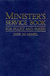 Minister's Service Book: For Pulpit and Parish