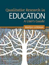 Qualitative Research in Education: A User's Guide, Edition 3