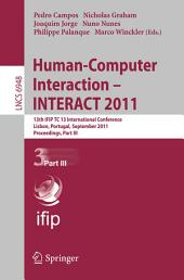 Human-Computer Interaction -- INTERACT 2011: 13th IFIP TC 13 International Conference, Lisbon, Portugal, September 5-9, 2011, Proceedings, Part 3