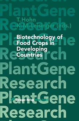 Biotechnology of Food Crops in Developing Countries