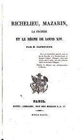 Richelieu, Mazarin, la Fronde et le règne de Louis XIV: Volume8