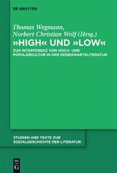 """""""High"""" und """"low"""": Zur Interferenz von Hoch- und Populärkultur in der Gegenwartsliteratur"""
