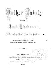 Father Laval: Or, The Jesuit Missionary: a Tale of the North American Indians