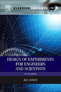 Design of Experiments for Engineers and Scientists