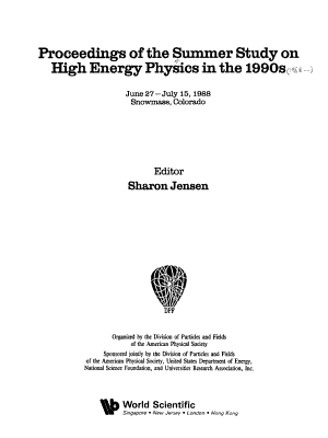 Proceedings of the Summer Study on High Energy Physics in the 1990s  June 27 July 15  1988  Snowmass  Colo PDF