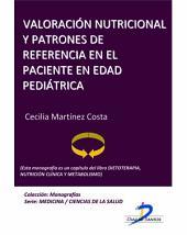 Valoración nutricional y patrones de referencia en el paciente en edad pediátrica: Dietoterapia, nutrición clínica y metabolismo