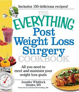 The Everything Post Weight Loss Surgery Cookbook Book