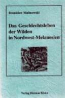 Das Geschlechtsleben der Wilden in Nordwest Melanesien PDF